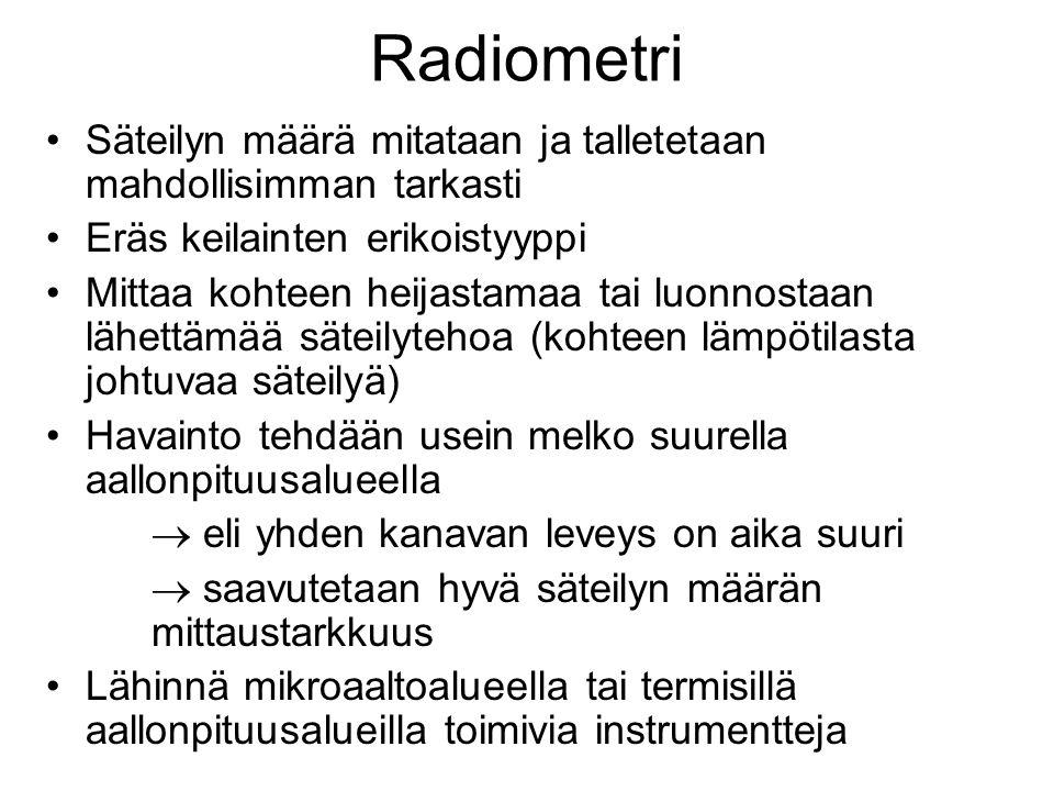 Radiometri Säteilyn määrä mitataan ja talletetaan mahdollisimman tarkasti. Eräs keilainten erikoistyyppi.