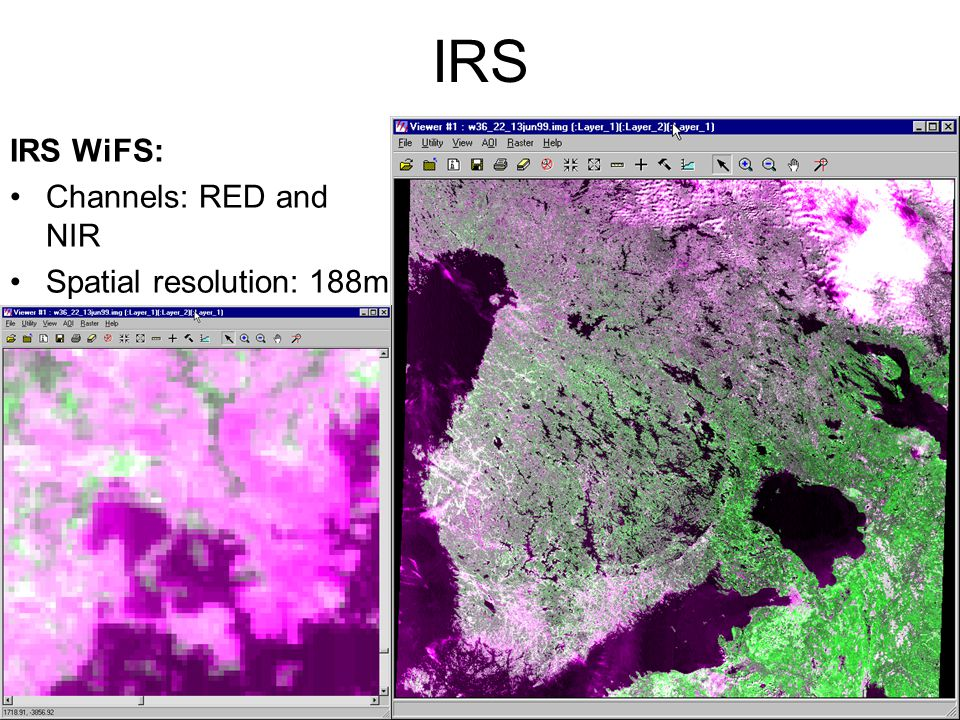 IRS IRS WiFS: Channels: RED and NIR Spatial resolution: 188m