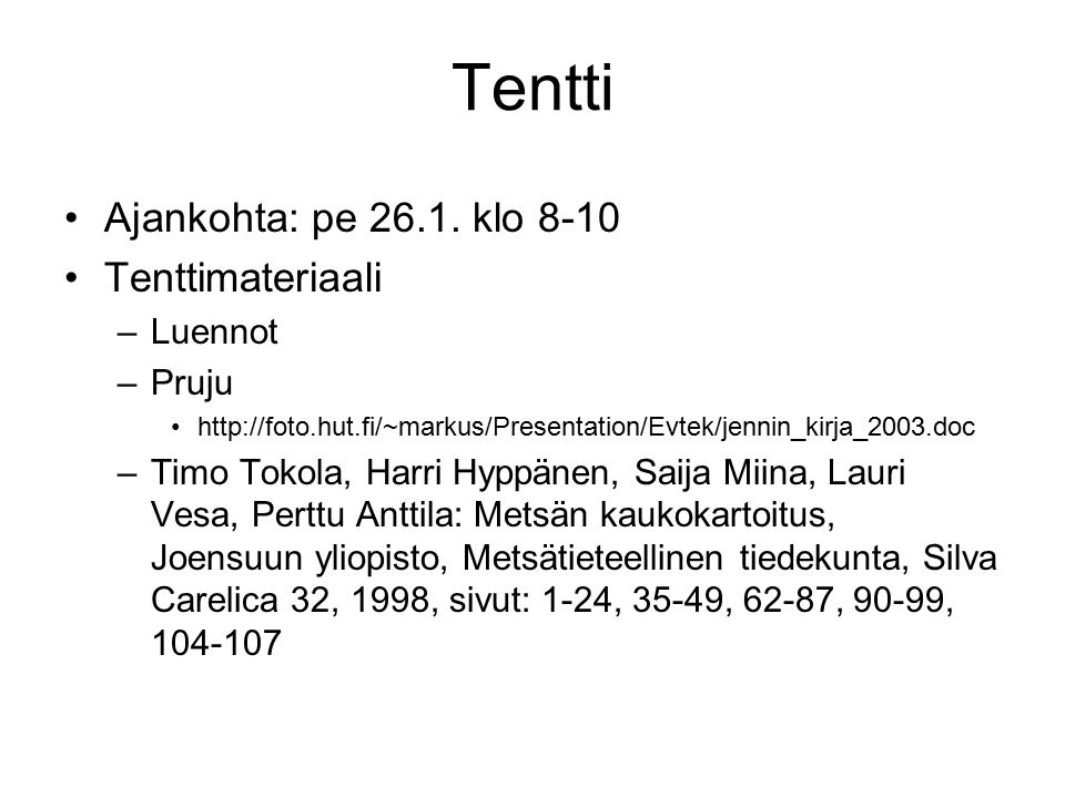 Tentti Ajankohta: pe 26.1. klo 8-10 Tenttimateriaali Luennot Pruju