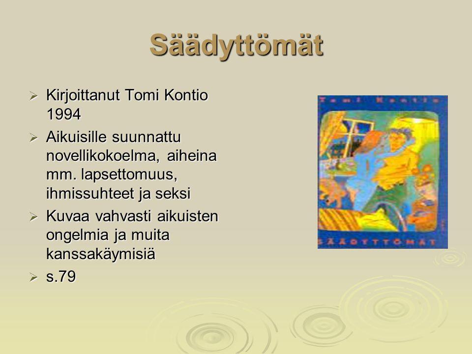 Säädyttömät Kirjoittanut Tomi Kontio 1994