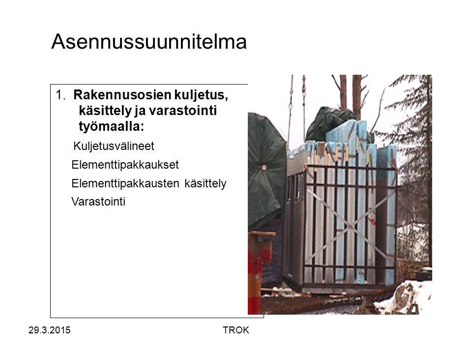 Asennussuunnitelma 1. Rakennusosien kuljetus, käsittely ja varastointi työmaalla: Kuljetusvälineet.