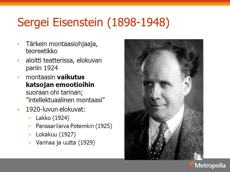 Sergei Eisenstein (1898-1948) Tärkein montaasiohjaaja, teoreetikko