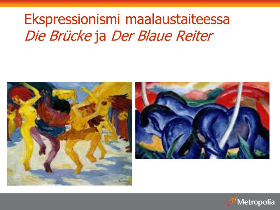 Ekspressionismi maalaustaiteessa Die Brücke ja Der Blaue Reiter
