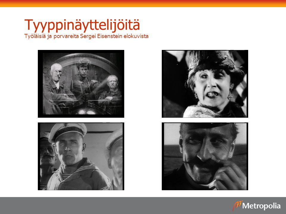 Tyyppinäyttelijöitä Työläisiä ja porvareita Sergei Eisenstein elokuvista
