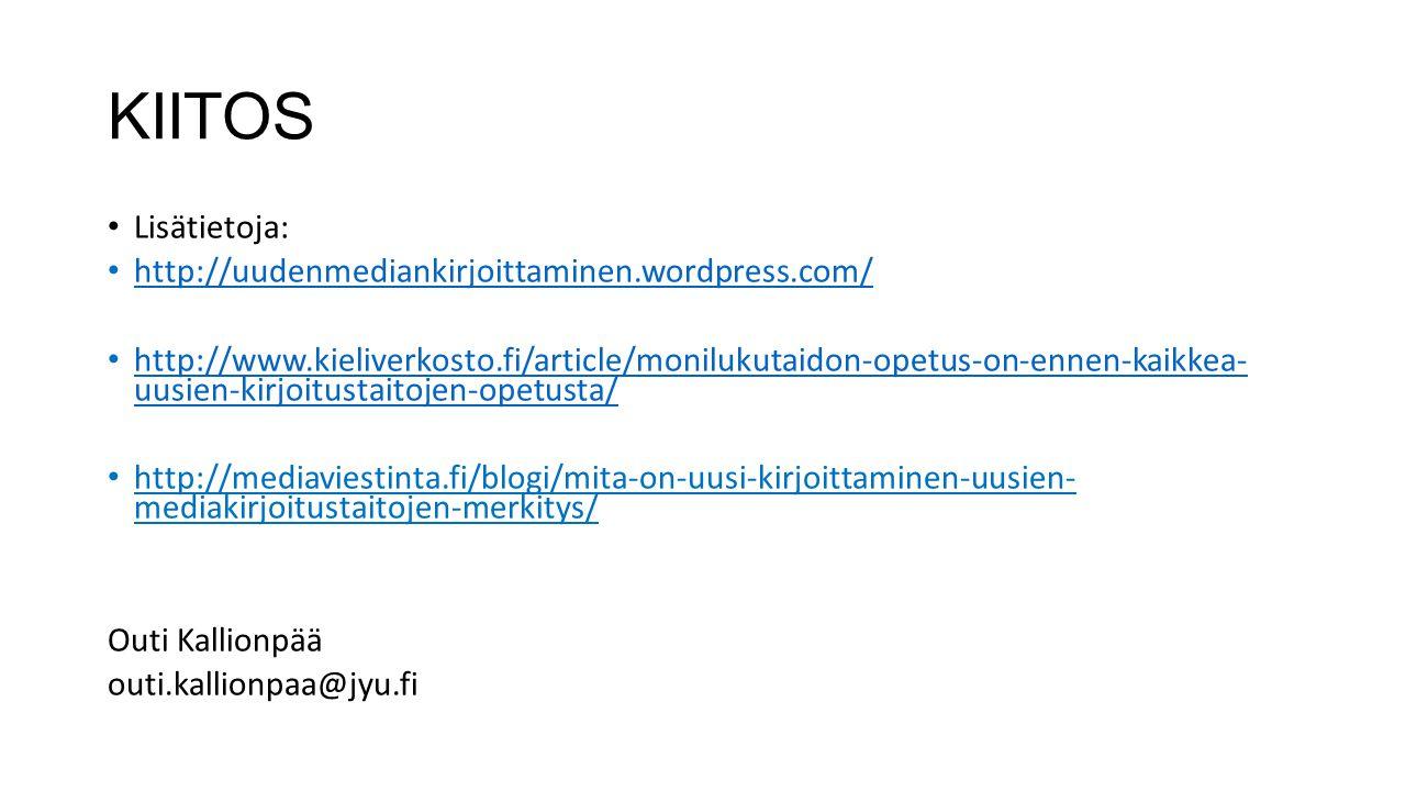 KIITOS Lisätietoja: http://uudenmediankirjoittaminen.wordpress.com/