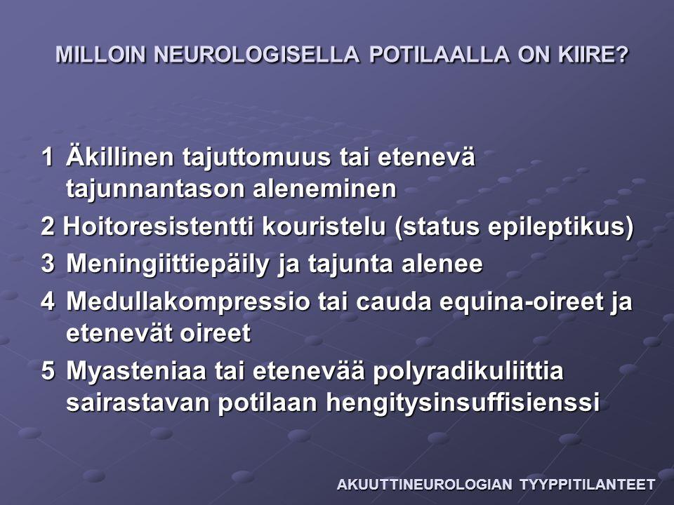 MILLOIN NEUROLOGISELLA POTILAALLA ON KIIRE