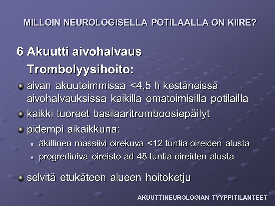 6 Akuutti aivohalvaus Trombolyysihoito: