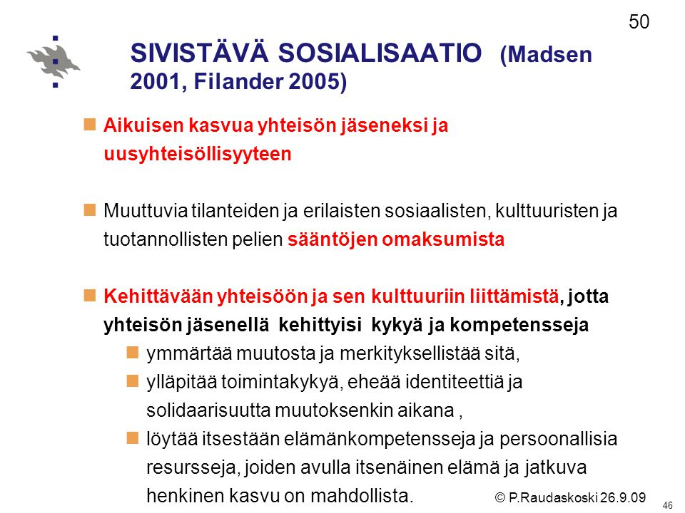 SIVISTÄVÄ SOSIALISAATIO (Madsen 2001, Filander 2005)