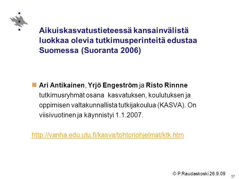 Aikuiskasvatustieteessä kansainvälistä luokkaa olevia tutkimusperinteitä edustaa Suomessa (Suoranta 2006)