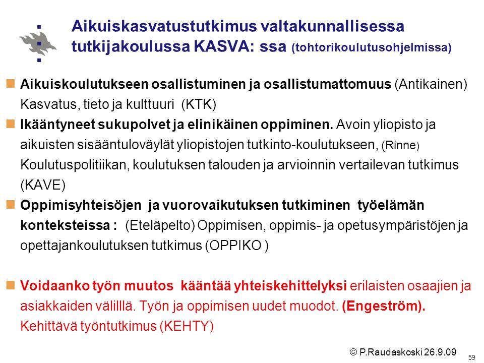 Aikuiskasvatustutkimus valtakunnallisessa tutkijakoulussa KASVA: ssa (tohtorikoulutusohjelmissa)