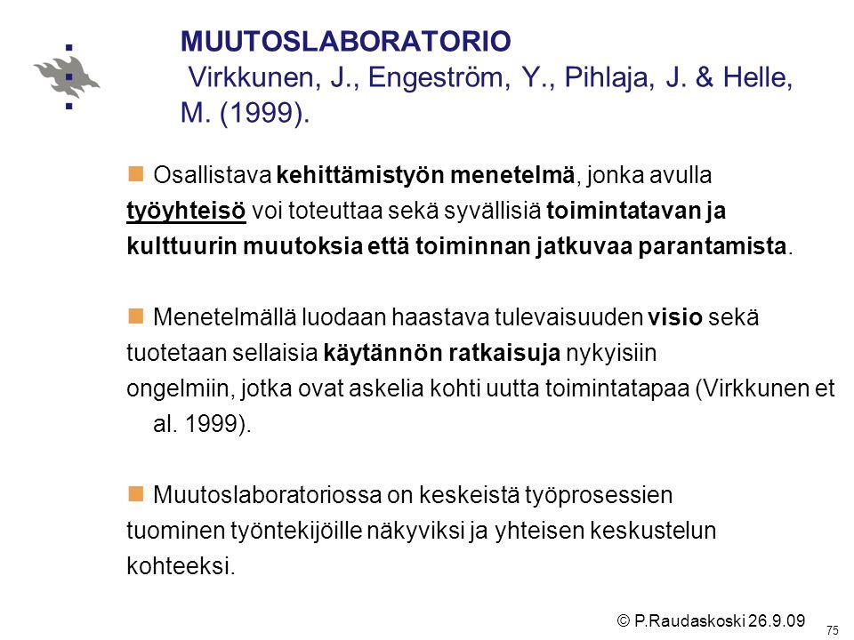 MUUTOSLABORATORIO Virkkunen, J. , Engeström, Y. , Pihlaja, J