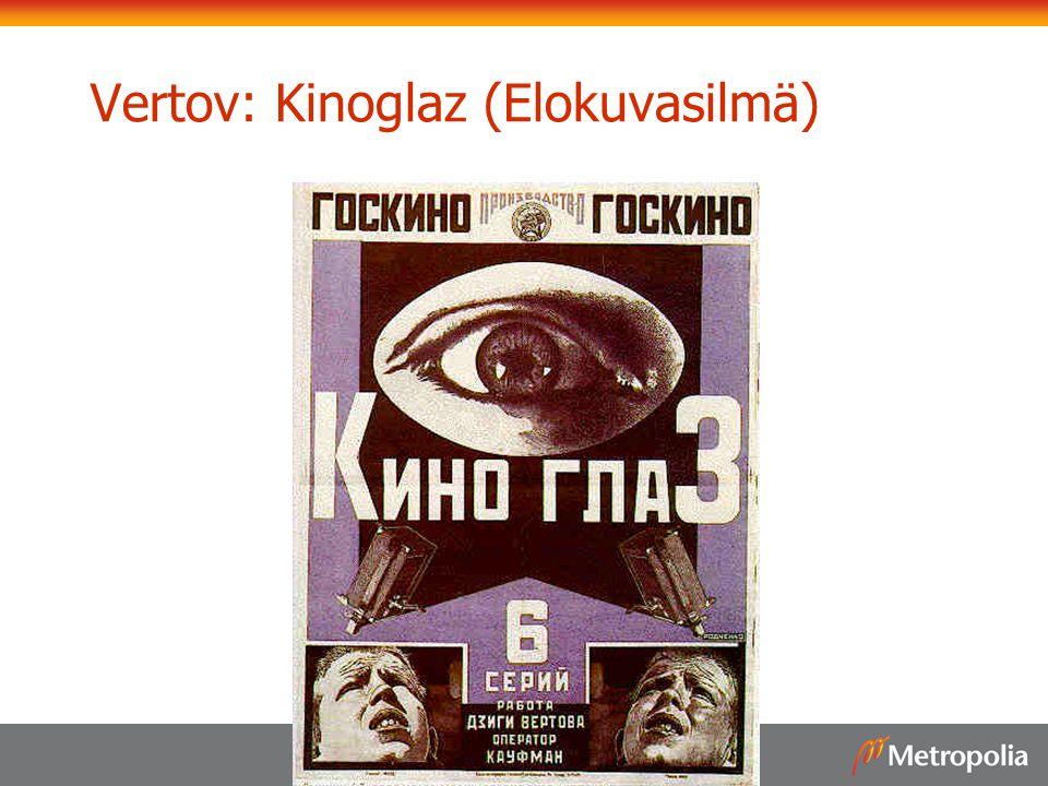 Vertov: Kinoglaz (Elokuvasilmä)