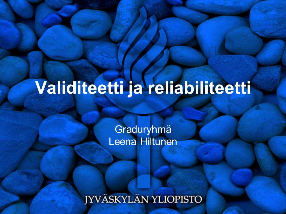 Validiteetti ja reliabiliteetti
