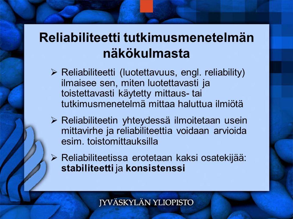 Reliabiliteetti tutkimusmenetelmän näkökulmasta
