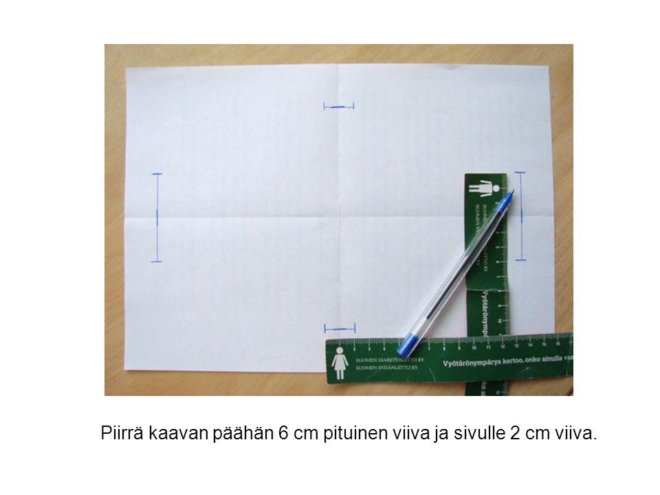Piirrä kaavan päähän 6 cm pituinen viiva ja sivulle 2 cm viiva.