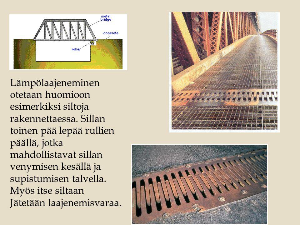 Lämpölaajeneminen otetaan huomioon esimerkiksi siltoja rakennettaessa