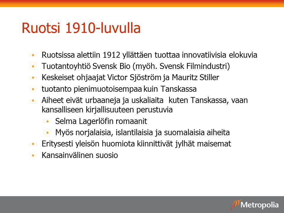 Ruotsi 1910-luvulla Ruotsissa alettiin 1912 yllättäen tuottaa innovatiivisia elokuvia. Tuotantoyhtiö Svensk Bio (myöh. Svensk Filmindustri)