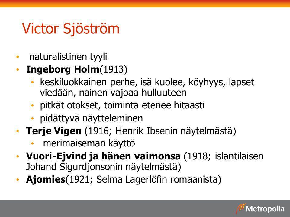 Victor Sjöström naturalistinen tyyli Ingeborg Holm(1913)
