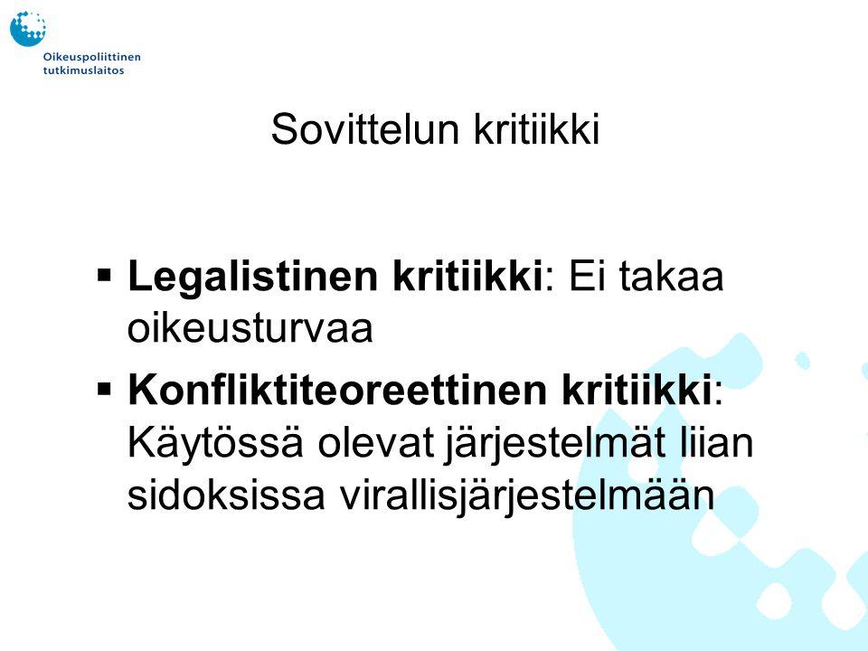 Sovittelun kritiikki Legalistinen kritiikki: Ei takaa oikeusturvaa.