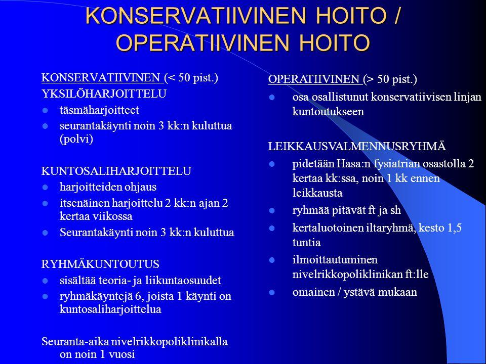 KONSERVATIIVINEN HOITO / OPERATIIVINEN HOITO