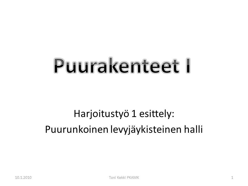 Harjoitustyö 1 esittely: Puurunkoinen levyjäykisteinen halli