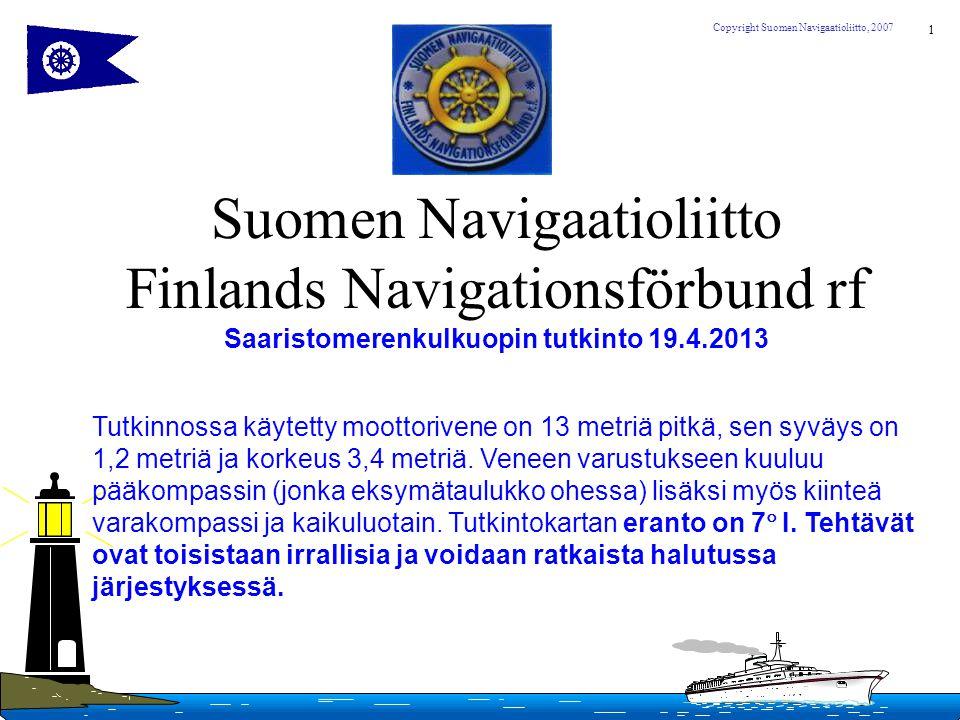 Suomen Navigaatioliitto Finlands Navigationsförbund rf Saaristomerenkulkuopin tutkinto 19.4.2013