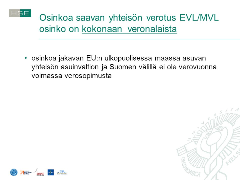 Osinkoa saavan yhteisön verotus EVL/MVL osinko on kokonaan veronalaista