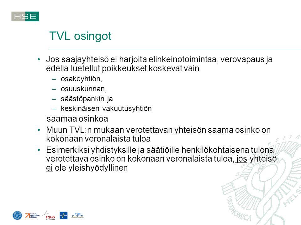 TVL osingot Jos saajayhteisö ei harjoita elinkeinotoimintaa, verovapaus ja edellä luetellut poikkeukset koskevat vain.
