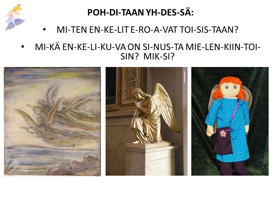 POH-DI-TAAN YH-DES-SÄ: