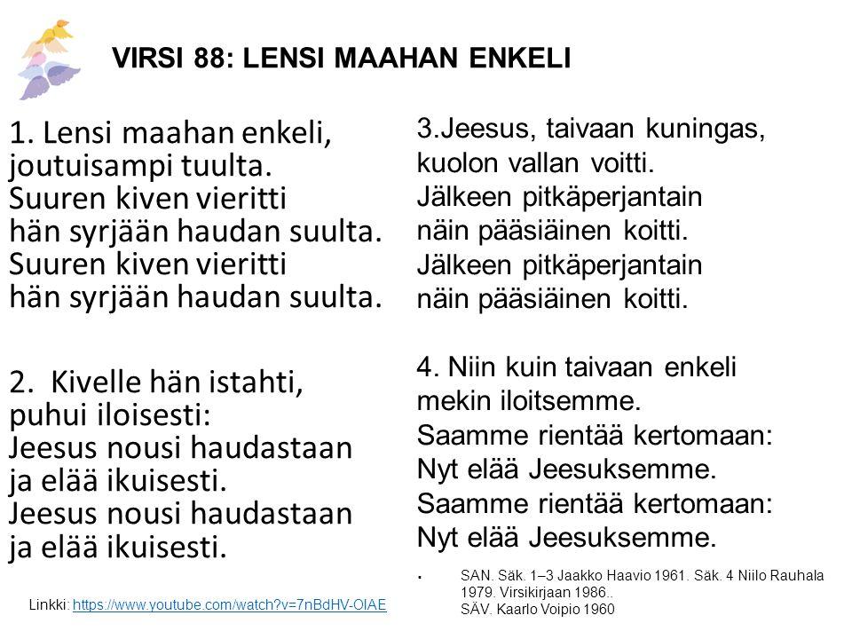VIRSI 88: LENSI MAAHAN ENKELI