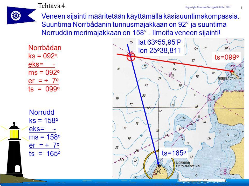 Tehtävä 4. Veneen sijainti määritetään käyttämällä käsisuuntimakompassia. Suuntima Norrbådanin tunnusmajakkaan on 92° ja suuntima.