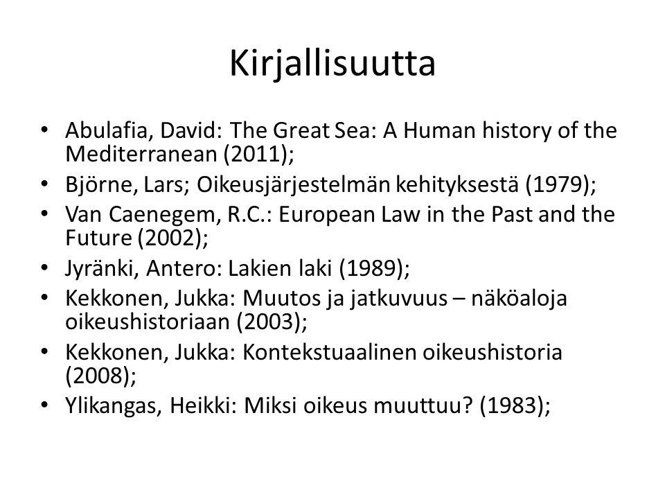 Kirjallisuutta Abulafia, David: The Great Sea: A Human history of the Mediterranean (2011); Björne, Lars; Oikeusjärjestelmän kehityksestä (1979);