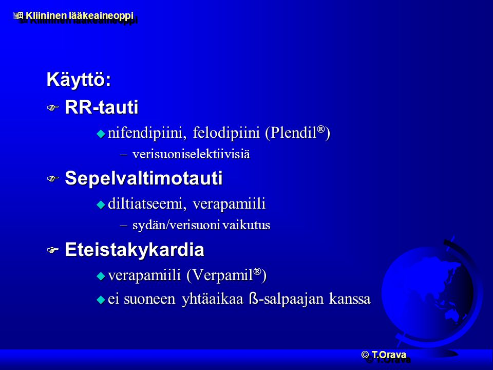 Käyttö: RR-tauti Sepelvaltimotauti Eteistakykardia