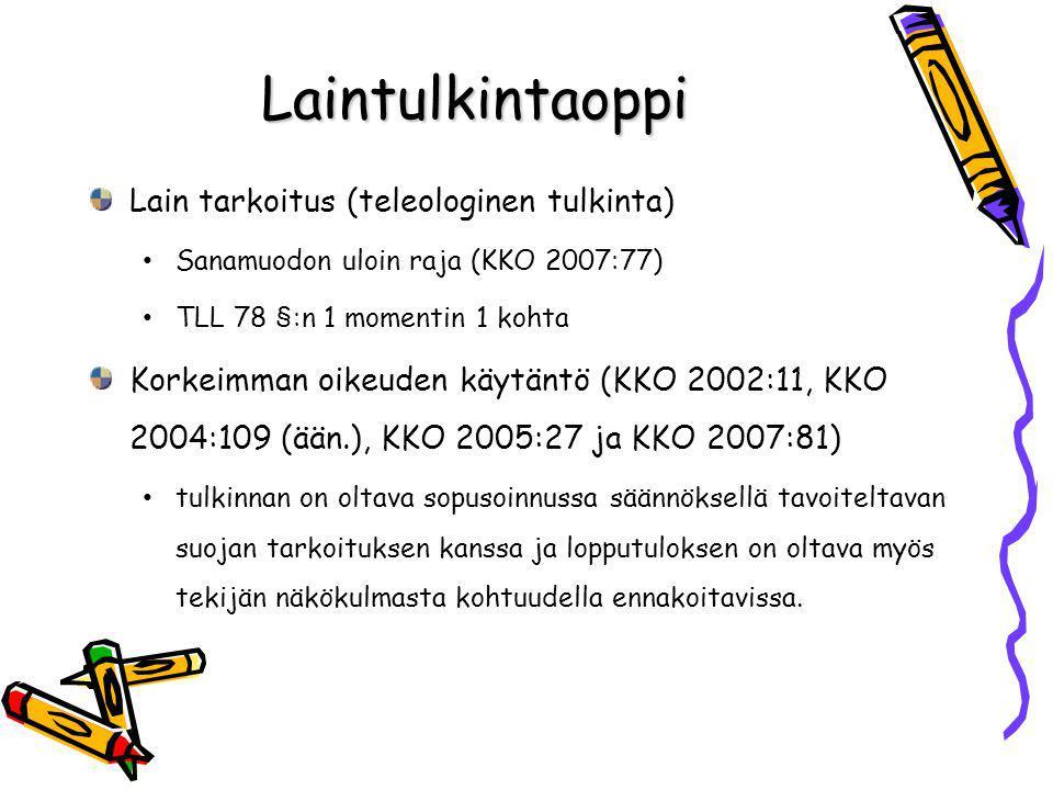 Laintulkintaoppi Lain tarkoitus (teleologinen tulkinta)