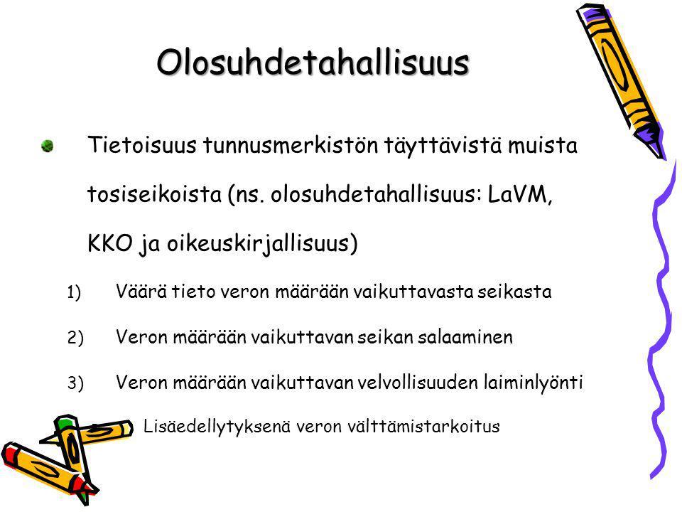 Olosuhdetahallisuus Tietoisuus tunnusmerkistön täyttävistä muista tosiseikoista (ns. olosuhdetahallisuus: LaVM, KKO ja oikeuskirjallisuus)