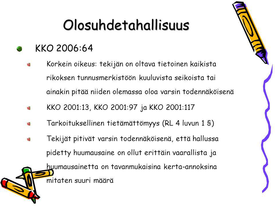 Olosuhdetahallisuus KKO 2006:64