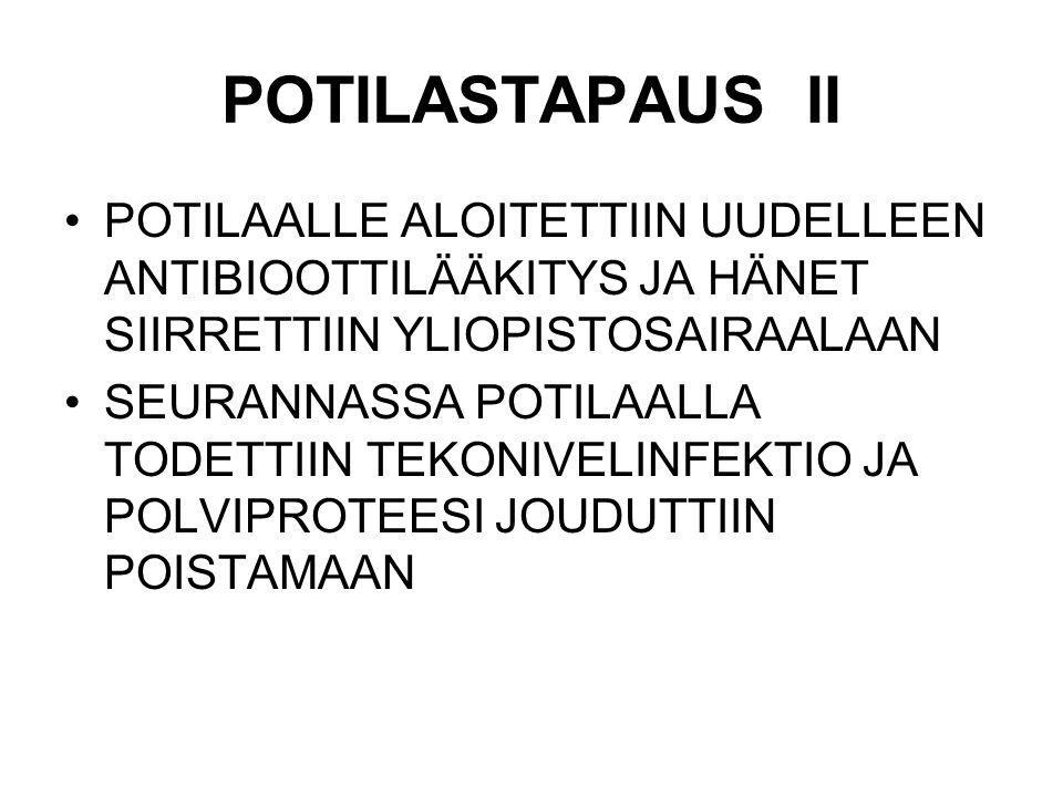 POTILASTAPAUS II POTILAALLE ALOITETTIIN UUDELLEEN ANTIBIOOTTILÄÄKITYS JA HÄNET SIIRRETTIIN YLIOPISTOSAIRAALAAN.
