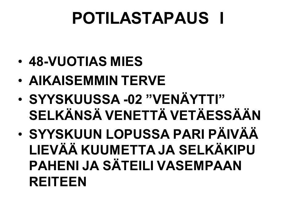POTILASTAPAUS I 48-VUOTIAS MIES AIKAISEMMIN TERVE
