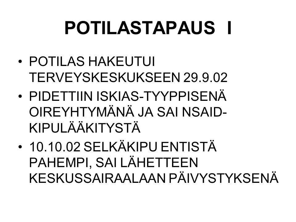 POTILASTAPAUS I POTILAS HAKEUTUI TERVEYSKESKUKSEEN 29.9.02
