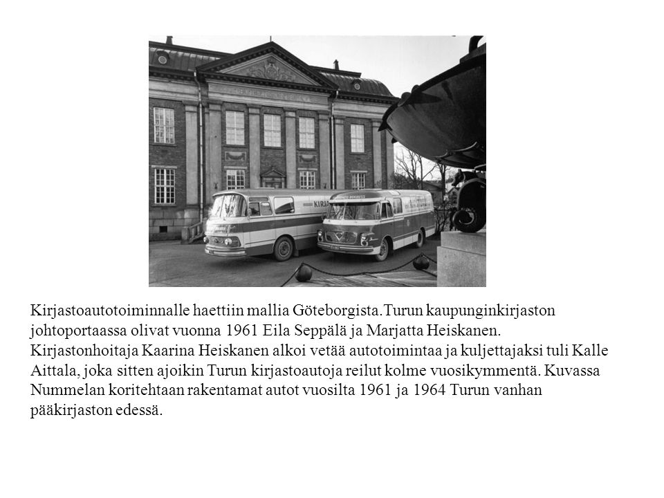 Kirjastoautotoiminnalle haettiin mallia Göteborgista