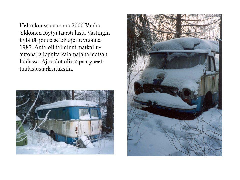 Helmikuussa vuonna 2000 Vanha Ykkönen löytyi Karstulasta Vastingin kylältä, jonne se oli ajettu vuonna 1987.