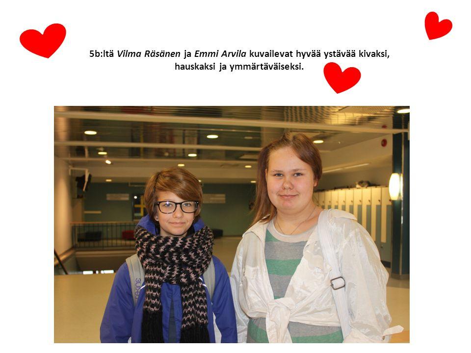 5b:ltä Vilma Räsänen ja Emmi Arvila kuvailevat hyvää ystävää kivaksi, hauskaksi ja ymmärtäväiseksi.