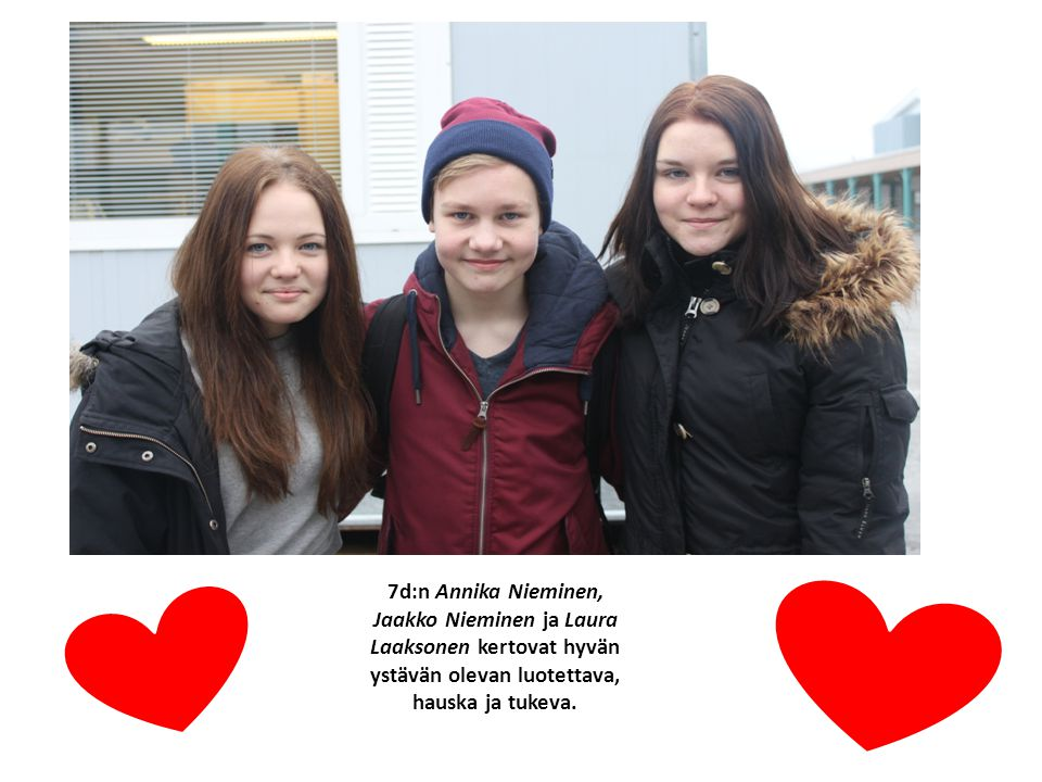 7d:n Annika Nieminen, Jaakko Nieminen ja Laura Laaksonen kertovat hyvän ystävän olevan luotettava, hauska ja tukeva.