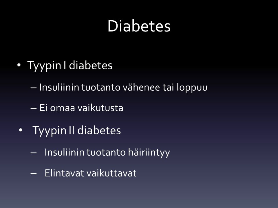 Diabetes Tyypin I diabetes Tyypin II diabetes