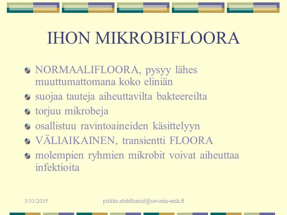 IHON MIKROBIFLOORA NORMAALIFLOORA, pysyy lähes muuttumattomana koko eliniän. suojaa tauteja aiheuttavilta bakteereilta.