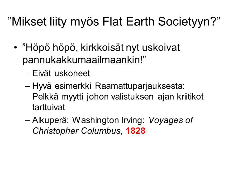 Mikset liity myös Flat Earth Societyyn