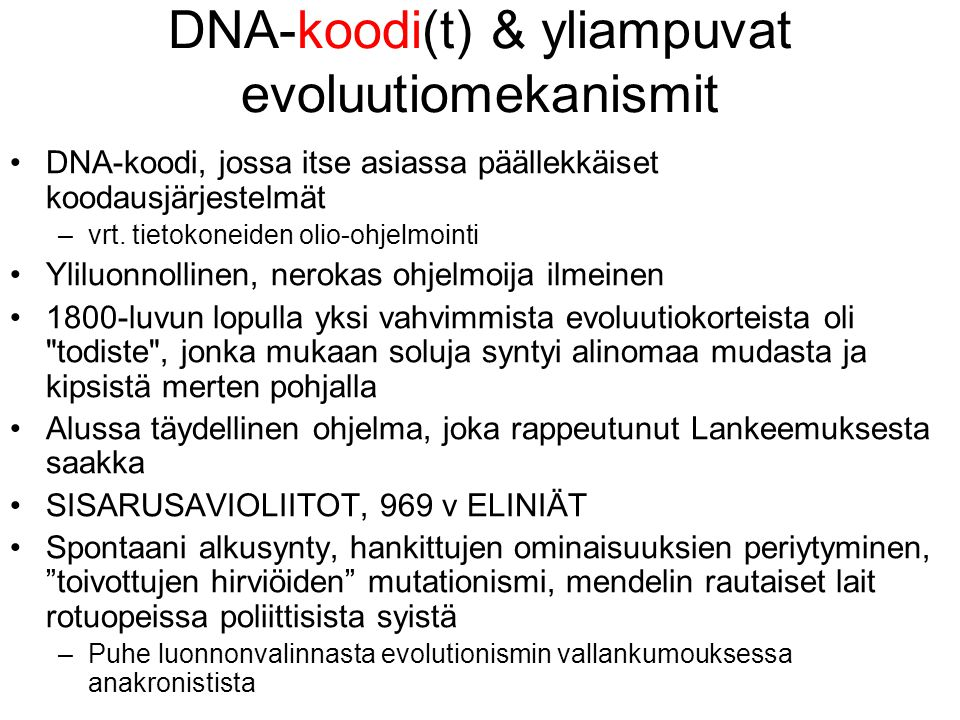 DNA-koodi(t) & yliampuvat evoluutiomekanismit