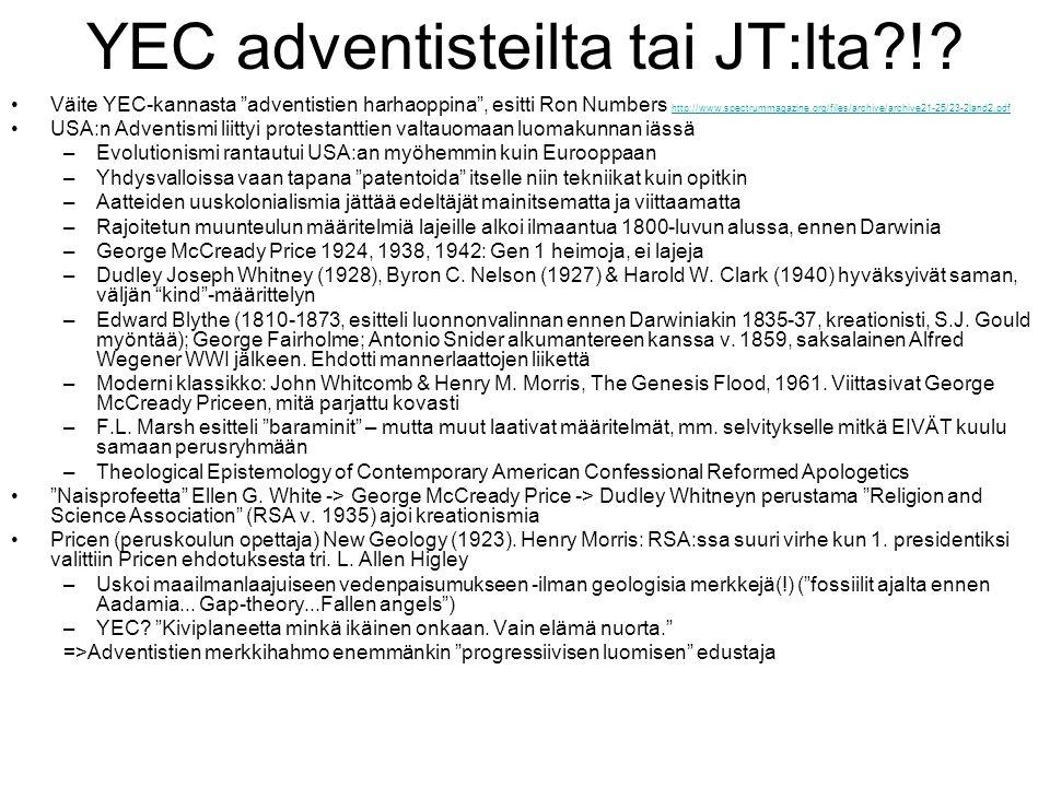 YEC adventisteilta tai JT:lta !