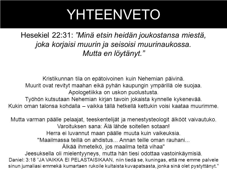 YHTEENVETO Hesekiel 22:31: Minä etsin heidän joukostansa miestä,