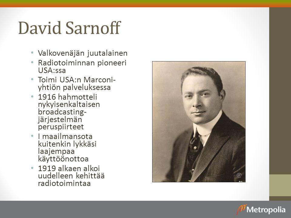 David Sarnoff Valkovenäjän juutalainen Radiotoiminnan pioneeri USA:ssa
